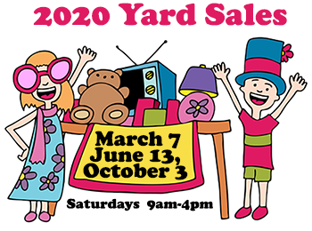2020 Yard Sales - March 7, June 13 and October 3 9am-4pm